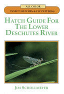 Hatch Guide for The Lower Deschutes River - Fly and Field Outfitters - Online Flyfishing Shop