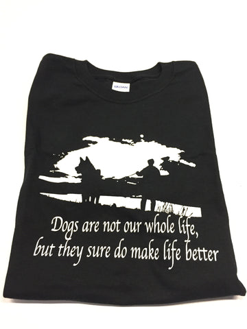 """Dogs Make Life Better"" T-Shirt 