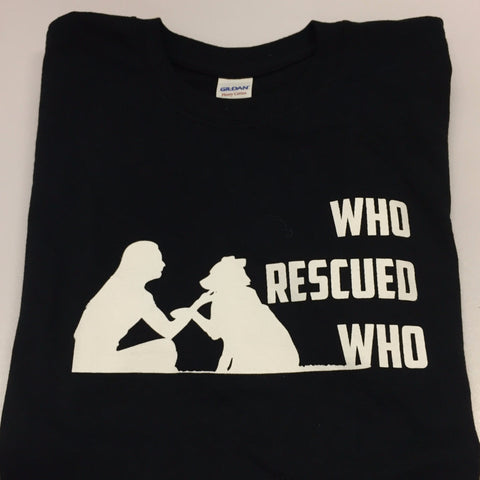 """Who Rescued Who"" T-Shirt (Black) 