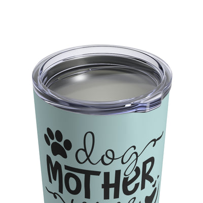 Dog Mother Wine Lover Insulated Tumbler in Teal