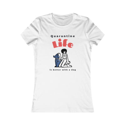 Quarantine Life Women's T-Shirt