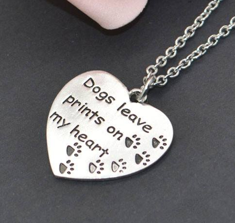"""Dogs Leave Prints on my Heart"""