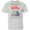 Quarantine Life Men's T-Shirt