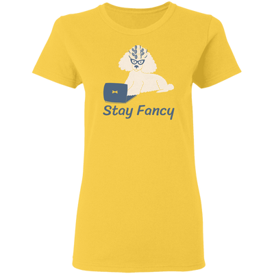 Stay Fancy Women's T-Shirt