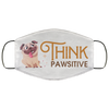 Think Pawsitive Premium Face Mask