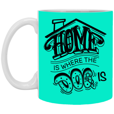 """Home is Where the Dog is"" Mug"