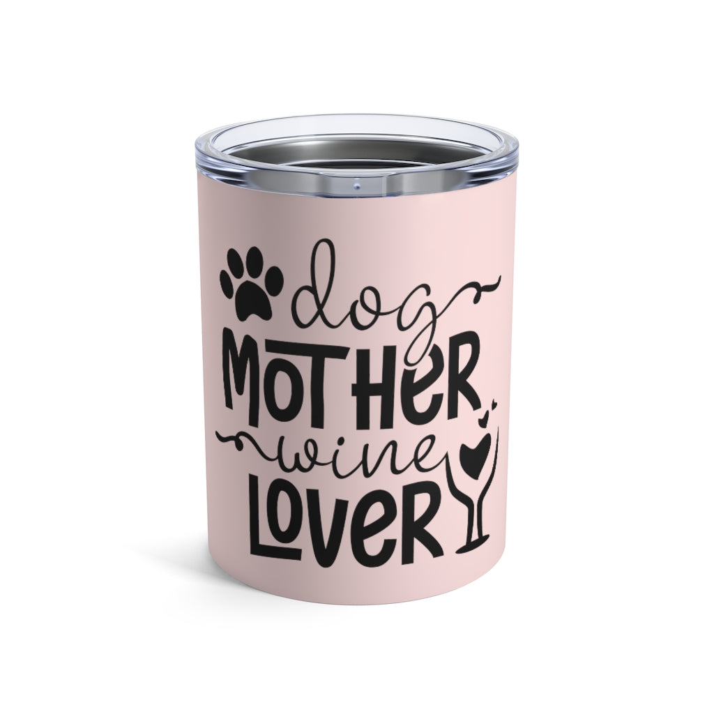Dog Mother Wine Lover Insulated Tumbler in Pink