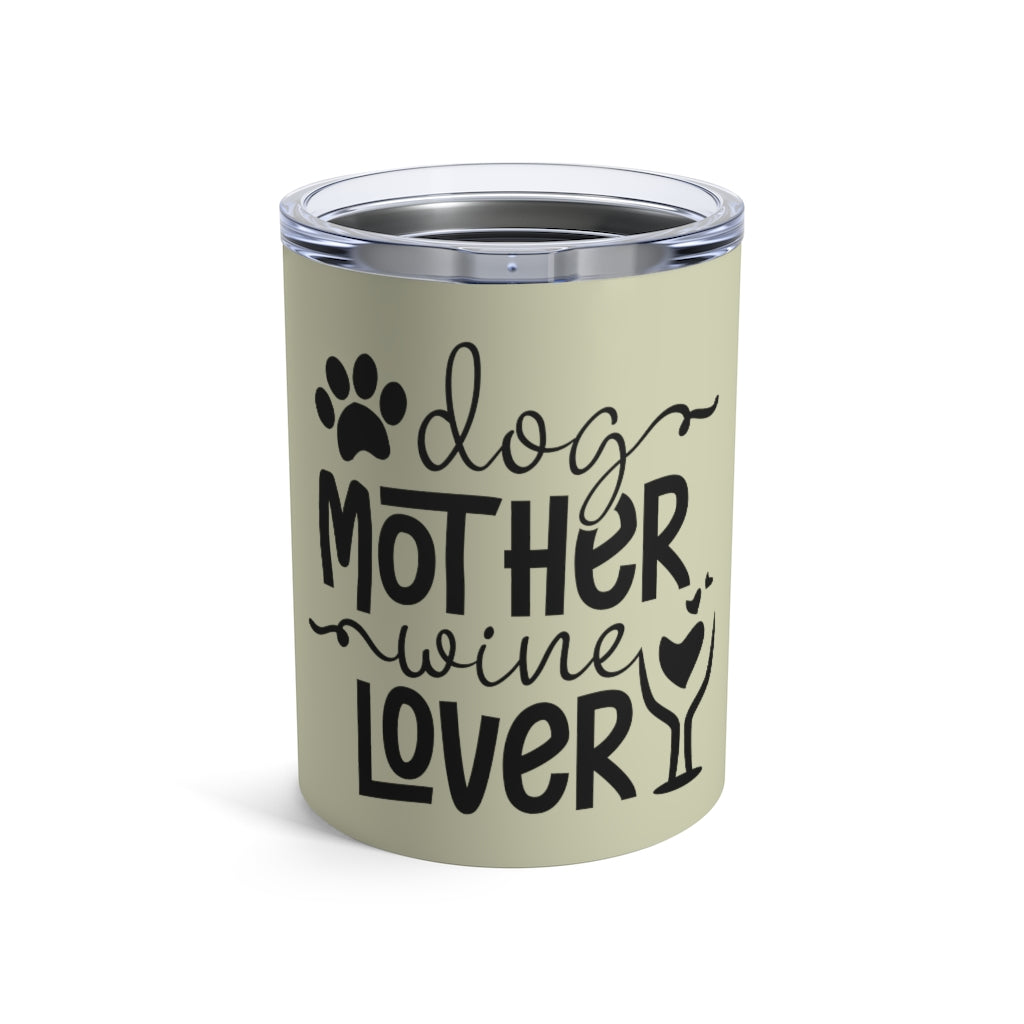 Dog Mother Wine Lover Insulated Tumbler in Sand