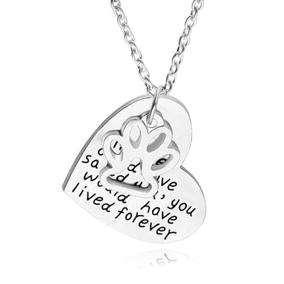 "Dog Necklace - Necklace ""If Love Could Have Saved You, You Would Have Lived Forever"""