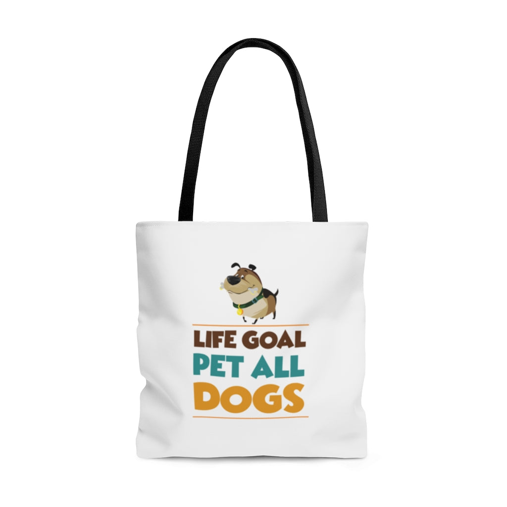 "Life Goal ""Pet All Dogs"" Tote Bag"