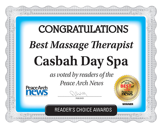 2016 Peace Arch News Readers Choice Award for Best Massage Therapist (winner) - Casbah Day Spa
