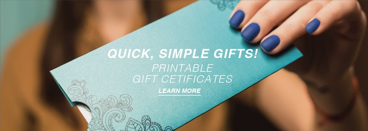 Get your Printable Gift Certificates here!