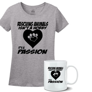 Rescuing Animals Isn't a Hobby It's a Passion - Shirt and mug set