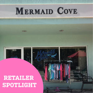 RETAILER SPOTLIGHT: MERMAID COVE