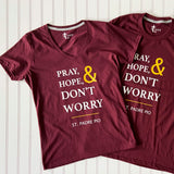 Pray Hope and Don't Worry T-shirt