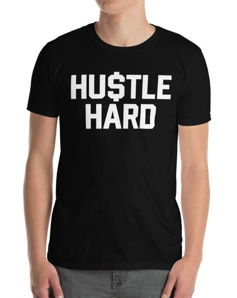 Hu$tle Hard Short-Sleeve Mens T-Shirt