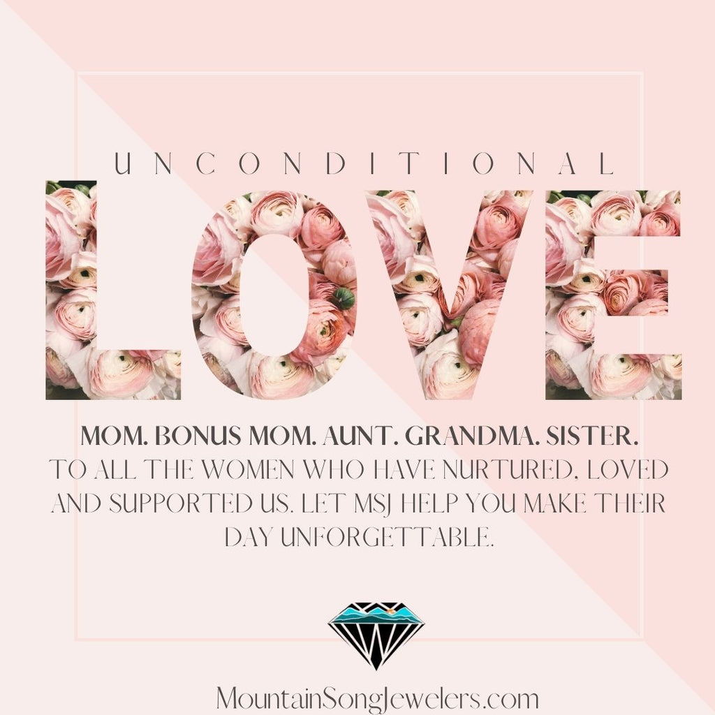 Unconditional Love: Celebrate the women in your life!