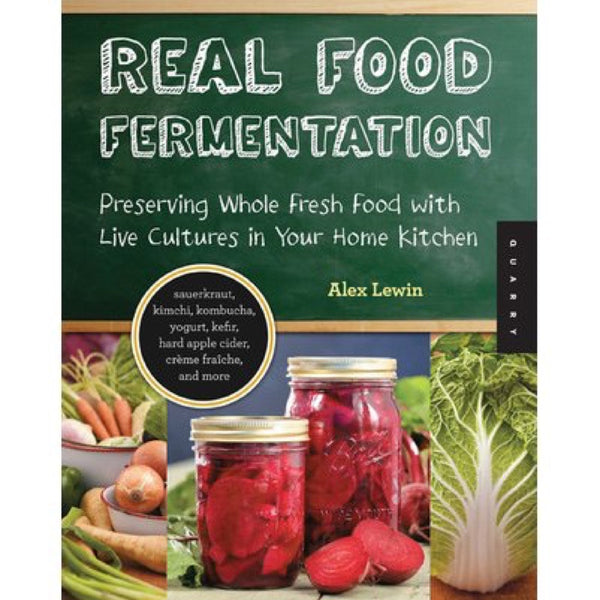 """Real Food Fermentation"" Book by Alex Lewin"