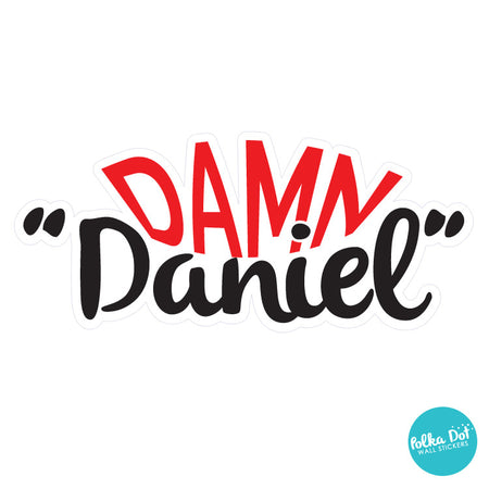 Damn Daniel Van-Esk Vinyl Sticker / Decal