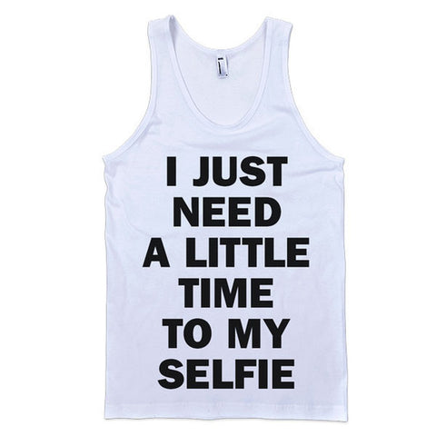I Just Need a Little Time to My Selfie - Person Like