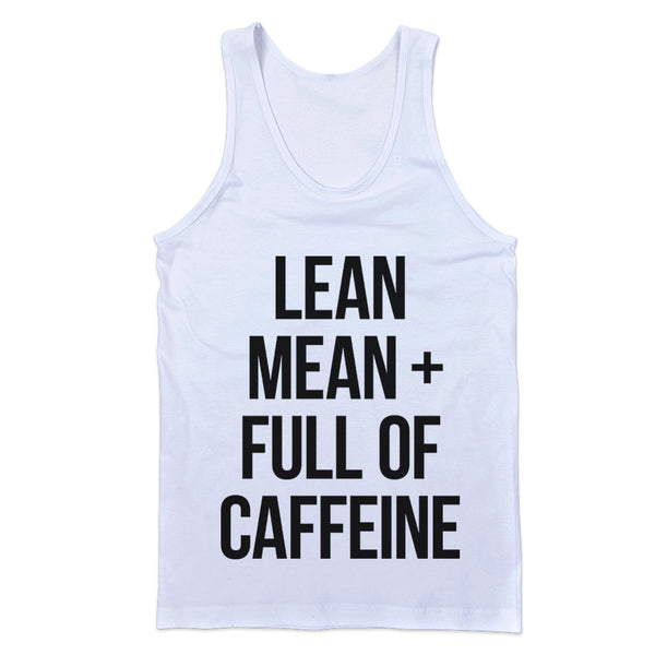 Lean Mean and Full of Caffeine