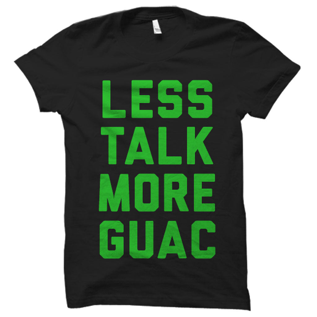 Less Talk More Guac - Person Like