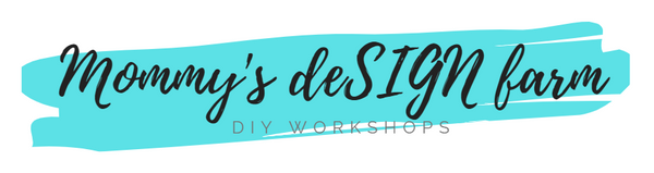 Mommy's deSIGN Farm DIY workshops