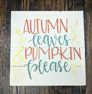 autumn leaves and pumpkin please