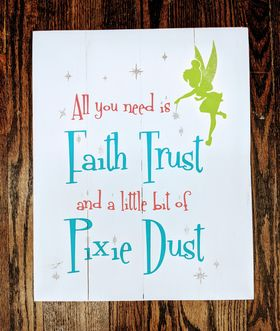 All you really need is faith trust and a little bit of pixie dust with Tinkerbell and stars