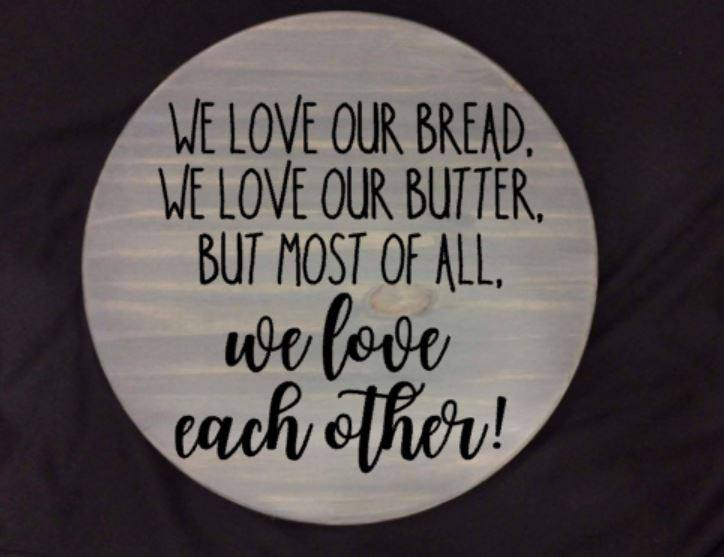 Lazy Susan - We love our bread, we love our butter, but most of all we love each other