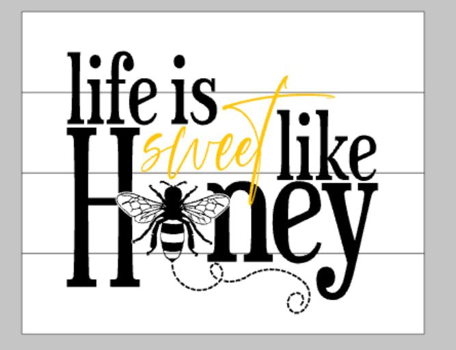 Life is sweet like honey