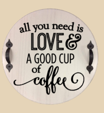 All you  need is love and a good cup of coffee-round