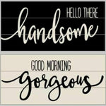 Duo - Hello there handsome Good Morning gorgeous