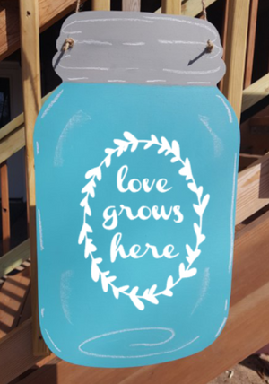 Door hanger Mason Jar love grows here