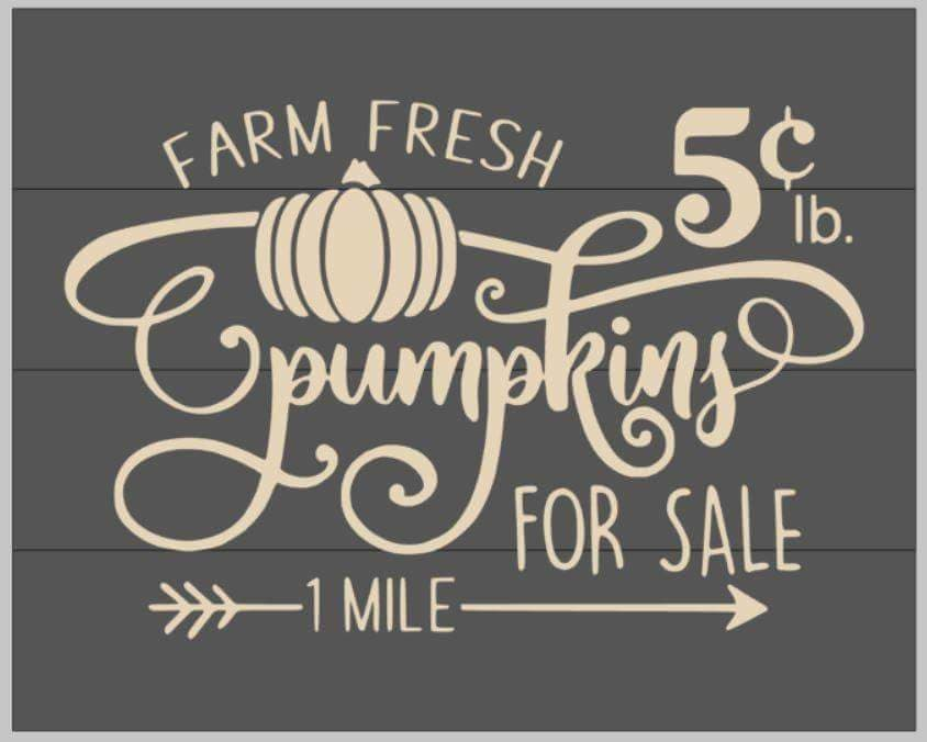 Farm Fresh pumpkins for sale 5 cents