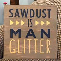 Sawdust is man glitter