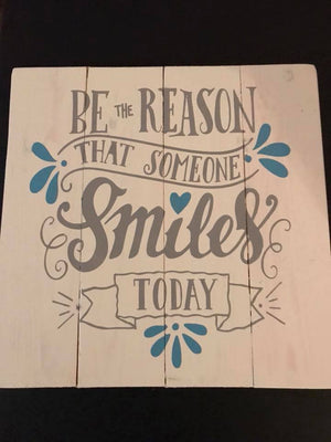 Be the reason that someone smiles today