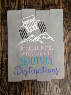 Difficult roads often lead to beautiful destinations - jeep