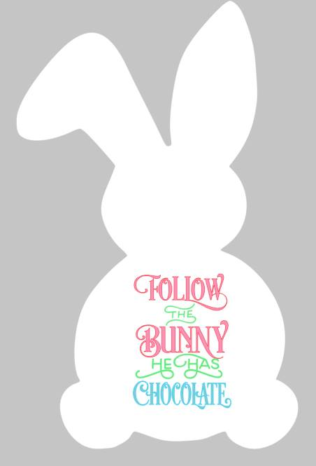 Easter Bunny - Follow the Bunny he has Chocolate
