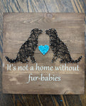 String Art  - It's not a home without fur-babies