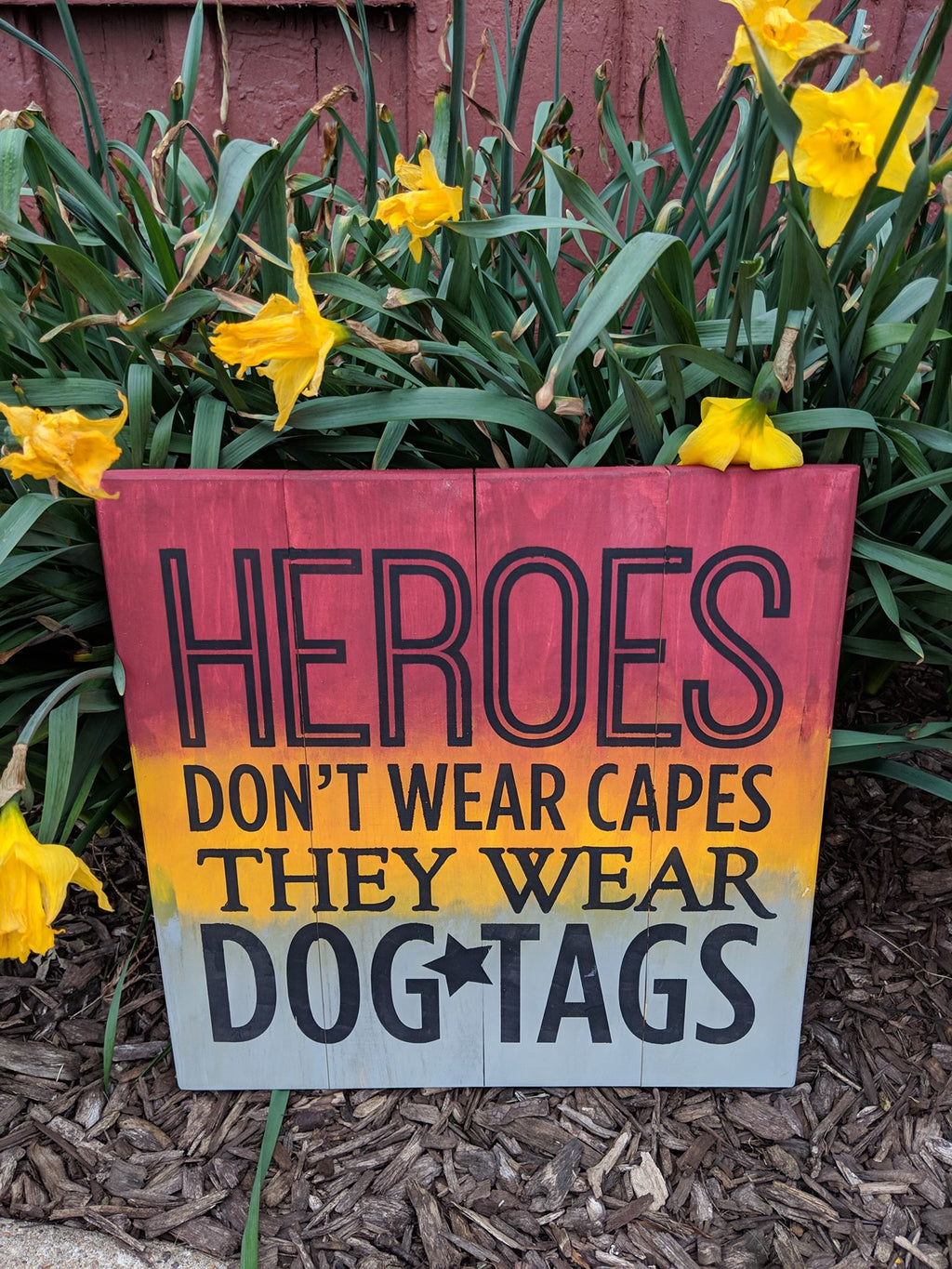 Heroes dont wear capes they wear dog tags
