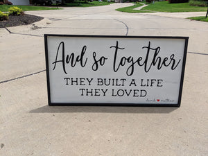 Oversized sign - And so together they built a life they loved with couples names