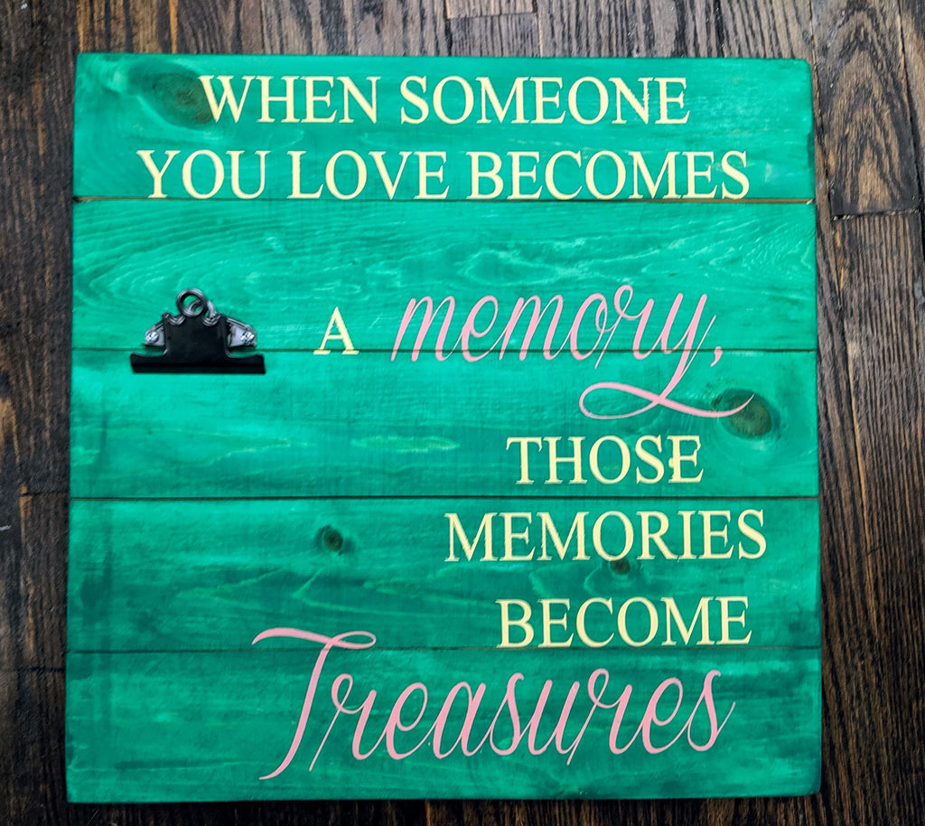 When someone you love becomes a memory those memories become treasures photo board