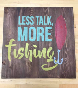 Less talk more fishing