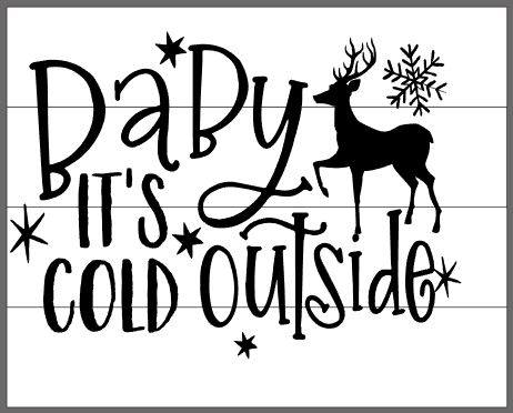 Baby it's cold outside with snowflake and deer