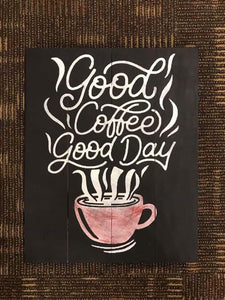 good coffee good day