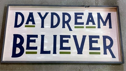 Oversized sign - Day Dream Believer