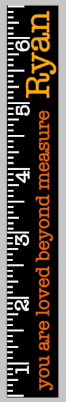 Growth Ruler You are loved beyond measure with name 9.5x72