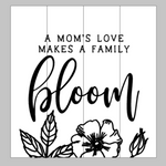 A Moms love makes a family bloom