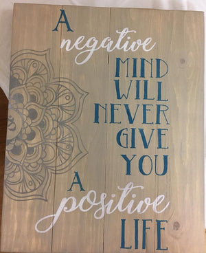 A Negative mind will never give you a positive life
